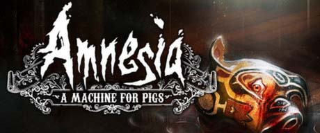Amnesia: a Machine for Pigs - banner