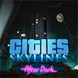 Specialize your Skylines city for After Dark. Or don't. It's up to you.