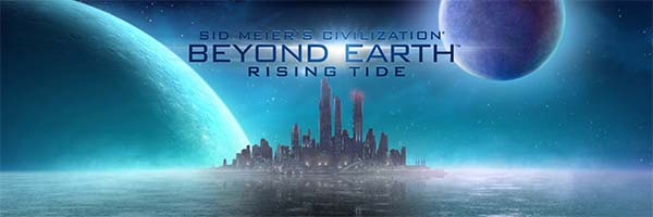 Civilization: Beyond Earth: Rising Tide