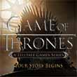 Game of Thrones (Telltale series 1-2)