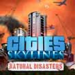 Cities Skylines: Natural Disasters