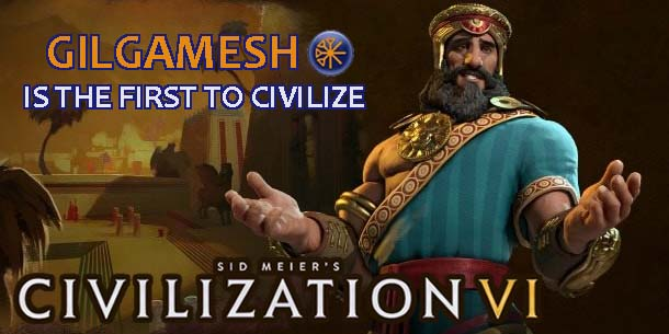 Civilization VI - Gilgamesh of Sumeria