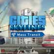 Mass Transit is a Cities Skylines expansion that's actually useful