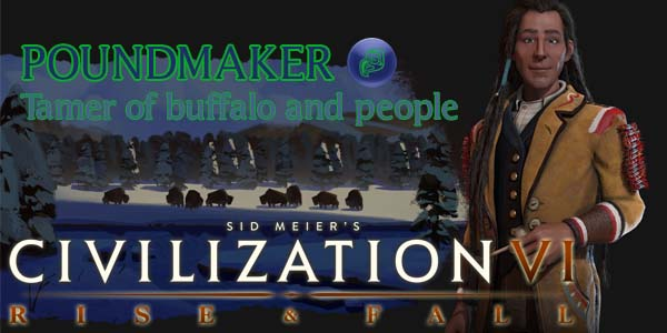 Civilization VI - Poundmaker of Cree