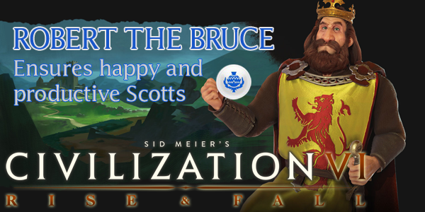 Civilization VI - Robert the Bruce of Scotland