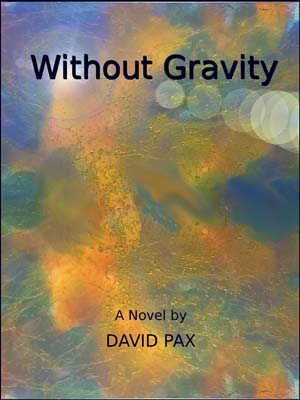 Without Gravity by David Pax