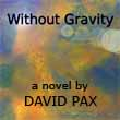 Indie sci-fi spotlight: Without Gravity by David Pax