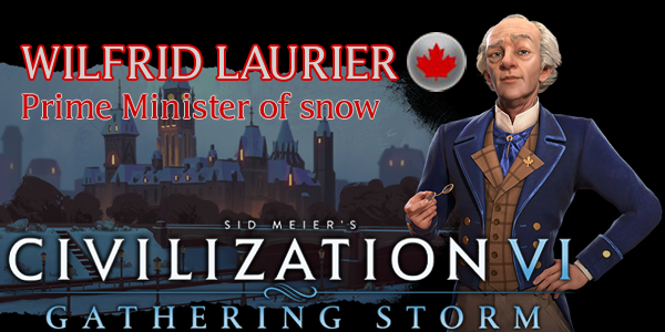 Civilization VI - Wilfrid Laurier of Canada