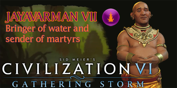 Civilization VI - Jayavarman VII of Khmer