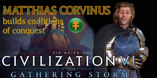 Civilization VI - Matthias Corvinus of Hungary