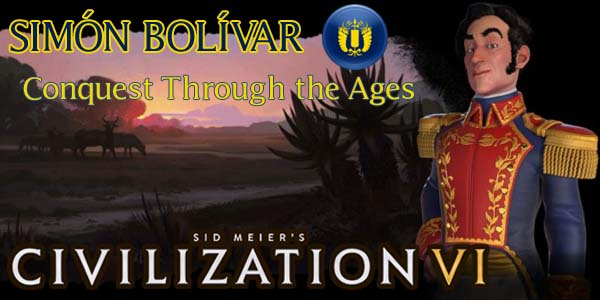 Civilization VI - Simon Bolivar of Gran Colombia